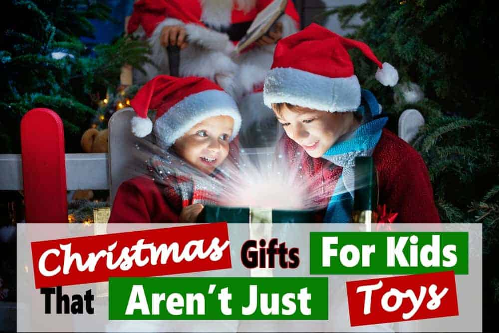 Gifts for Kids That Are Not Just Toys ~