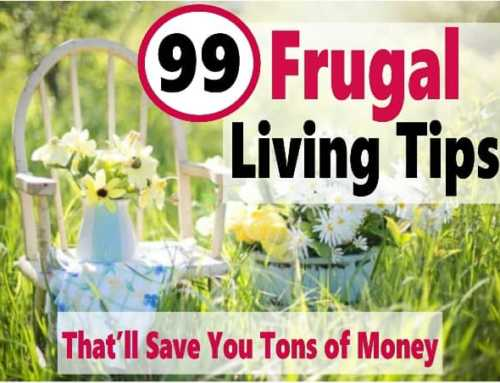 Frugal Living: 99+ Tips to Live Frugal Without Feeling Deprived or Cheap