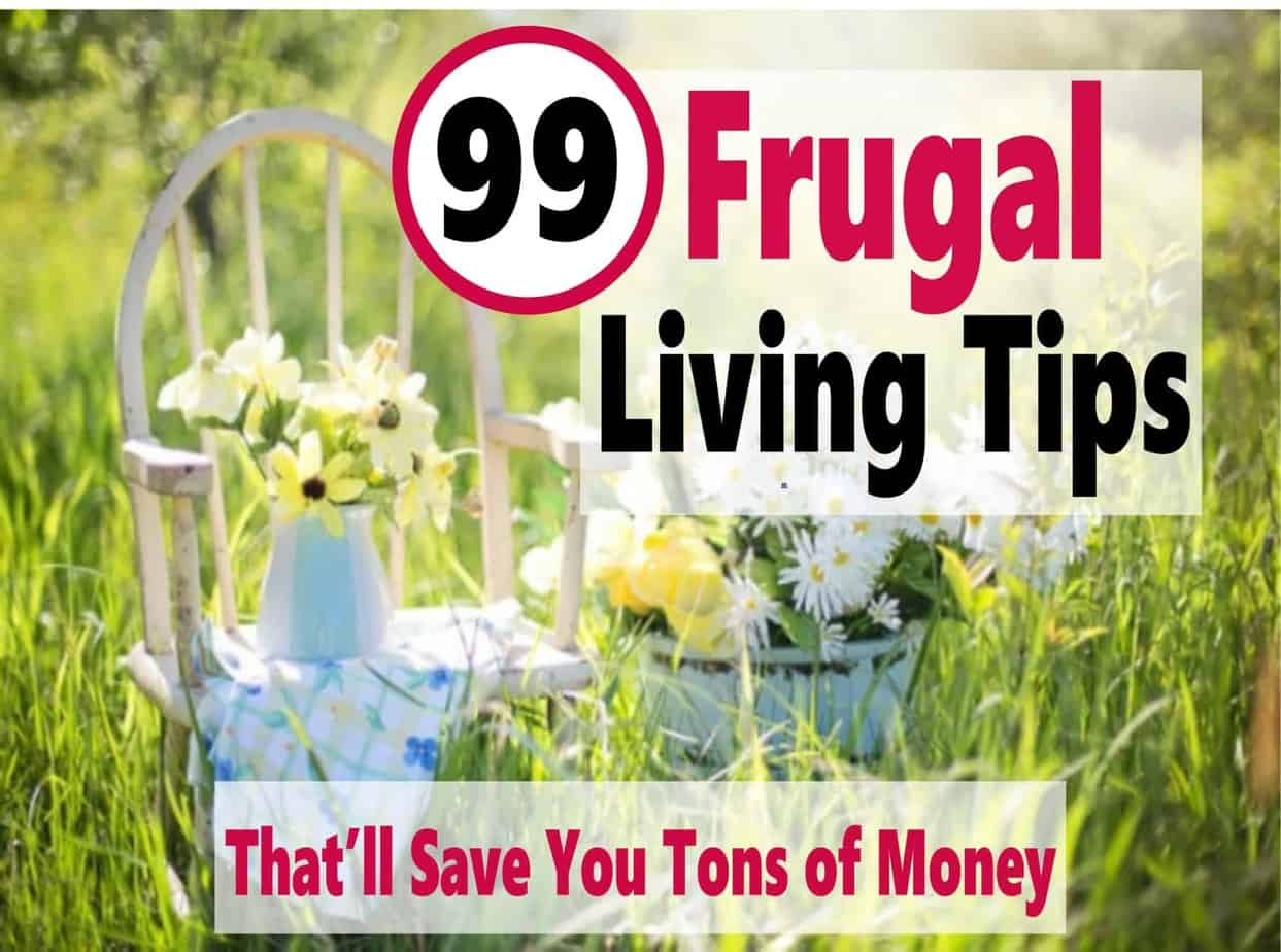 99 Frugal Living Tips ~ Frugal Living is a way of life everyone should adapt to. It is about making smart decisions about how you spend your money. Read my post on easy frugal living tips that will help you save a bunch more money. Frugal Living | Frugal Living Tips | Thrifty Tips | Saving money | money saving tips | how to save money #savingmoney #money #finance #frugal