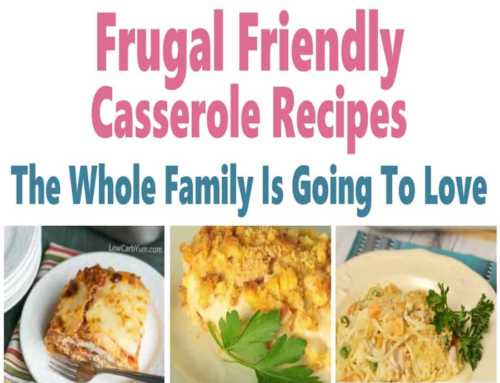 Cheap Meals ~ Frugal Friendly Casserole Recipes