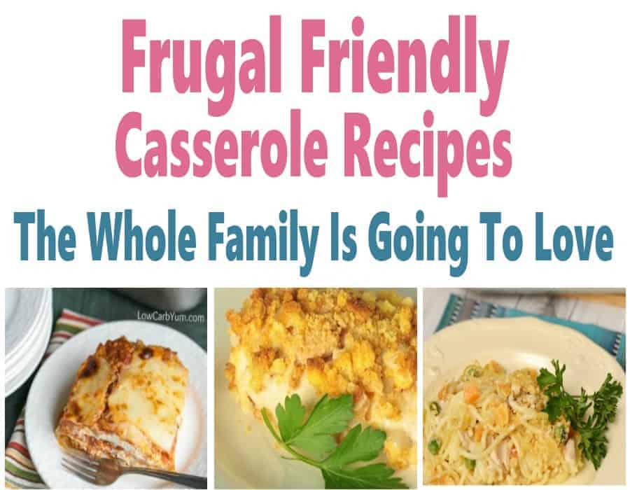 Frugal Friendly Casserole Recipes that are also kid friendly. These easy casserole recipes are delicious and are great for freezer cooking. Plus your kids will sure to love them too!! #recipes #casserole #mealplanning