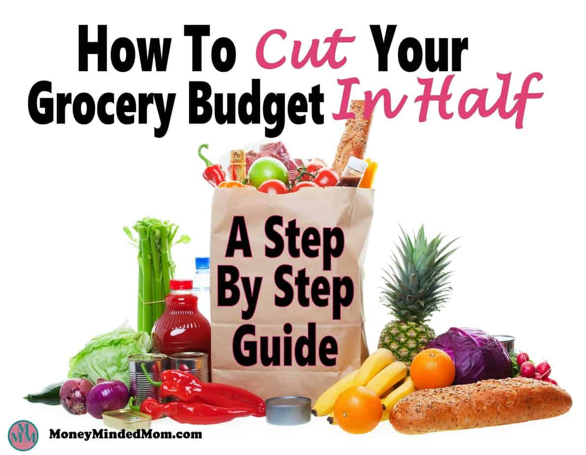 How to Cut Your Grocery Budget in Half ~ A step by step guide. Saving money on groceries is one of the easiest ways to but back on monthly expenses. Learn how to save serious money on groceries every month. grocery budget | meal planning | save money | money | budget | save money on groceries #savemoney #money #mealplan #grocerysaving