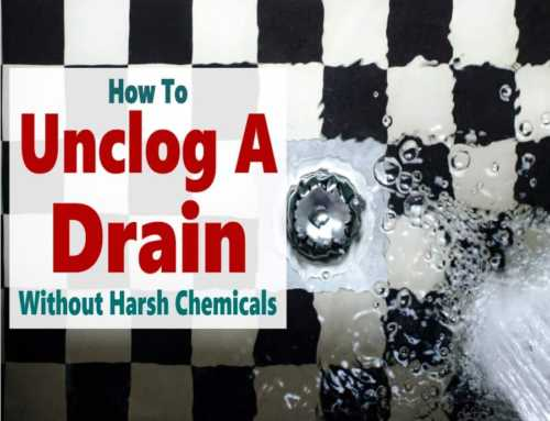 How To Unclog a Drain Without Harsh Chemicals