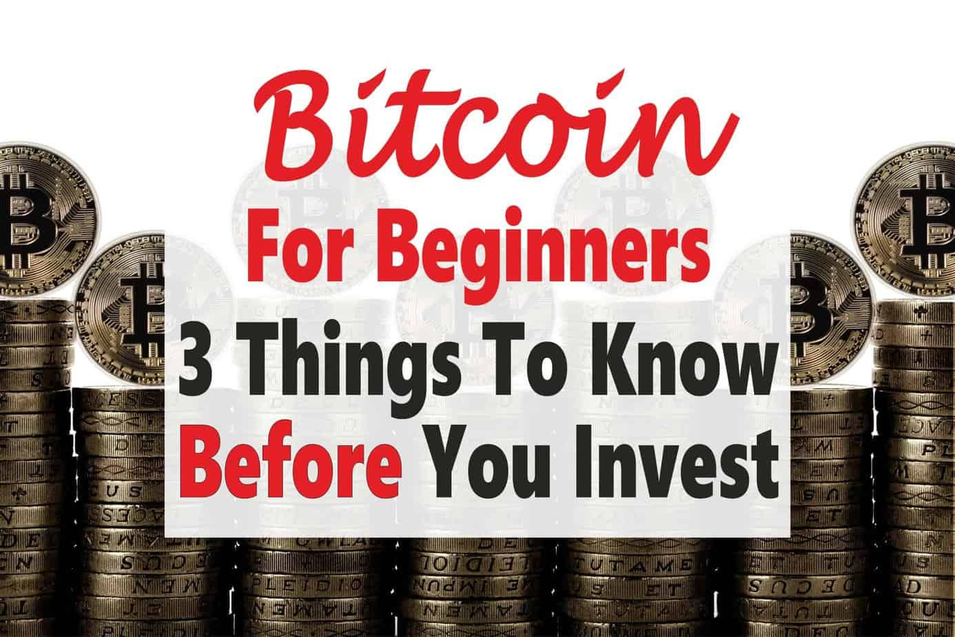 BITCOIN FOR BEGINNERS: 3 THINGS TO KNOW BEFORE YOU INVEST The Bitcoin craze has taken the world by storm. Now everyone is talking about Bitcoin but there are a few things you need to know before investing. Click over to find out what they are. bitcoin | invest | money | investing | cryptocurrency #bitcoin #invest #money