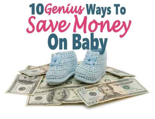 10 Genius Ways To Save Money On Baby