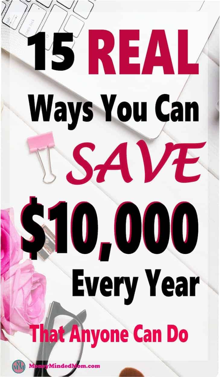 15 Real Ways You Can Save $10,000 Every Year That Anyone Can Do ~ Finding ways to save money does't have to leave you feeling deprived. There are many ways you can save money and still do the things you love and have the things you want. save money | money | how to save money | finance | debt | budget #money #finance #savemoney #debt