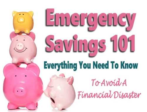 Emergency Savings 101 – Everything You Need to Know To Avoid Financial Disaster