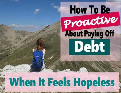 Paying Off Debt ~ How to be Proactive When It Feels Hopeless