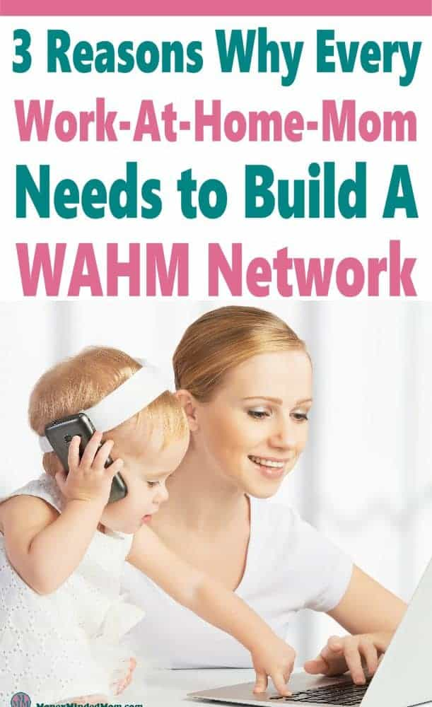Building a network of like minded mompreneurs is so important when you are a work-at-home-mom. You need to make connections with other WAHMs to help each other out & learn from each other in your work life and business. #WAHM #workathome
