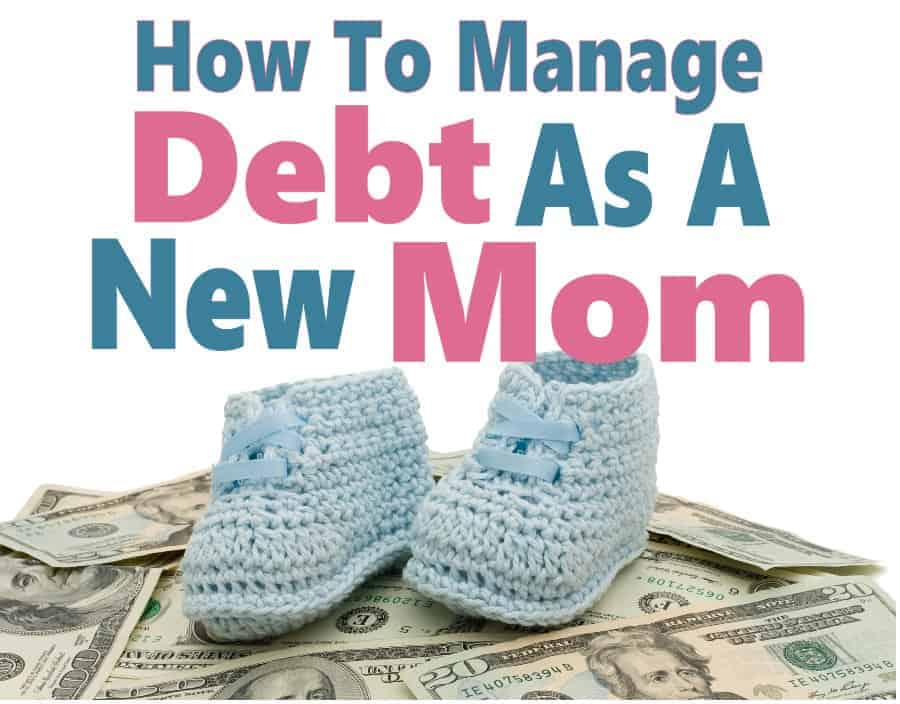 Debt is hard, and it is so much harder when you are a new Mom. You want to give your little one all your attention but just can because you have to manage debt. I've put together some tips to help manage debt while still giving your bundle of joy the attention they deserve.