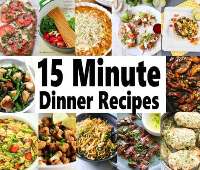 """Looking for quick dinner recipes for those busy days? I've found 15 amazing 15 meals ideas that'll never have you wondering """"what's for dinner"""" again. What I love most is that they are healthy meals that your family is going to love. #quickmealideas #15minutemeals"""