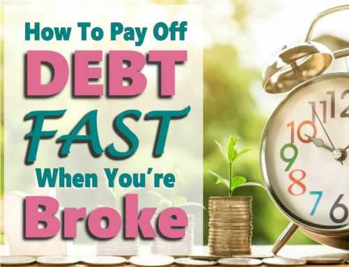 How to Get Out Of Debt Fast You Are Broke As Hell