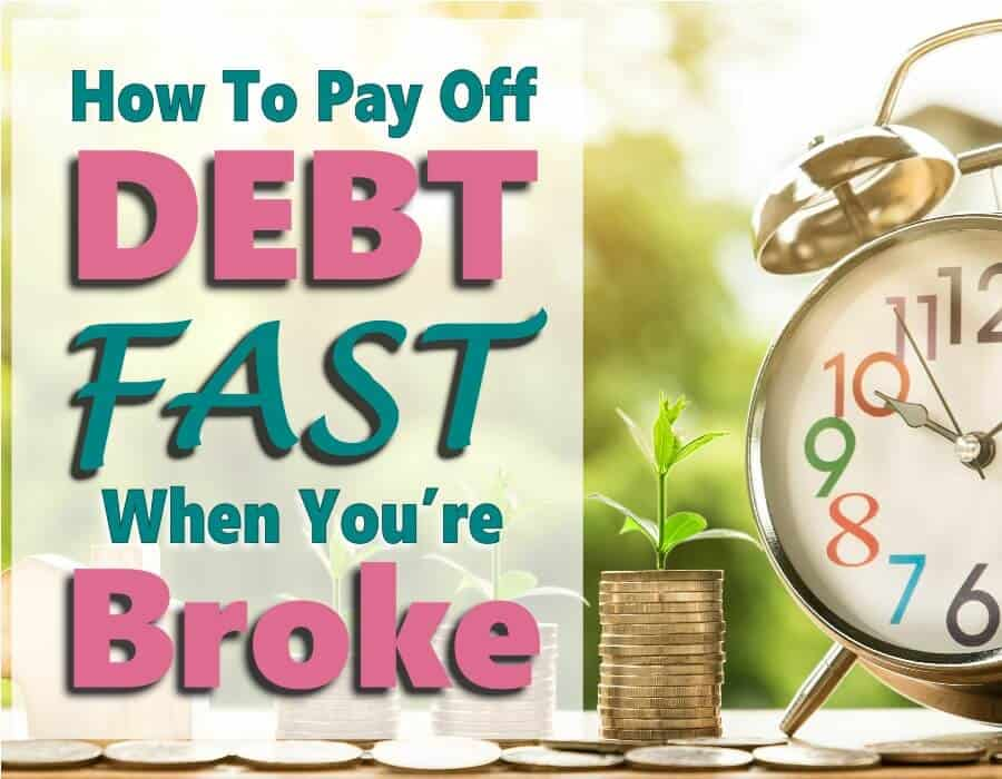 How to Get Out Of Debt Fast When You're Broke