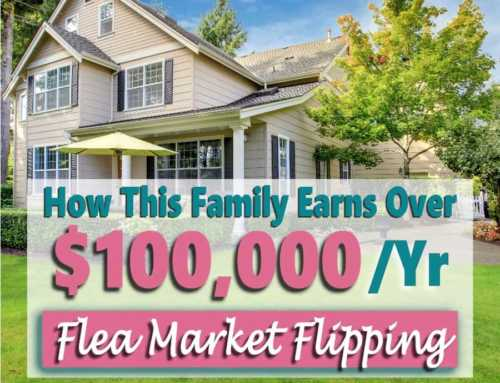 Flea Market Flipping: How This Family Earns Over $100,000/yr Flipping