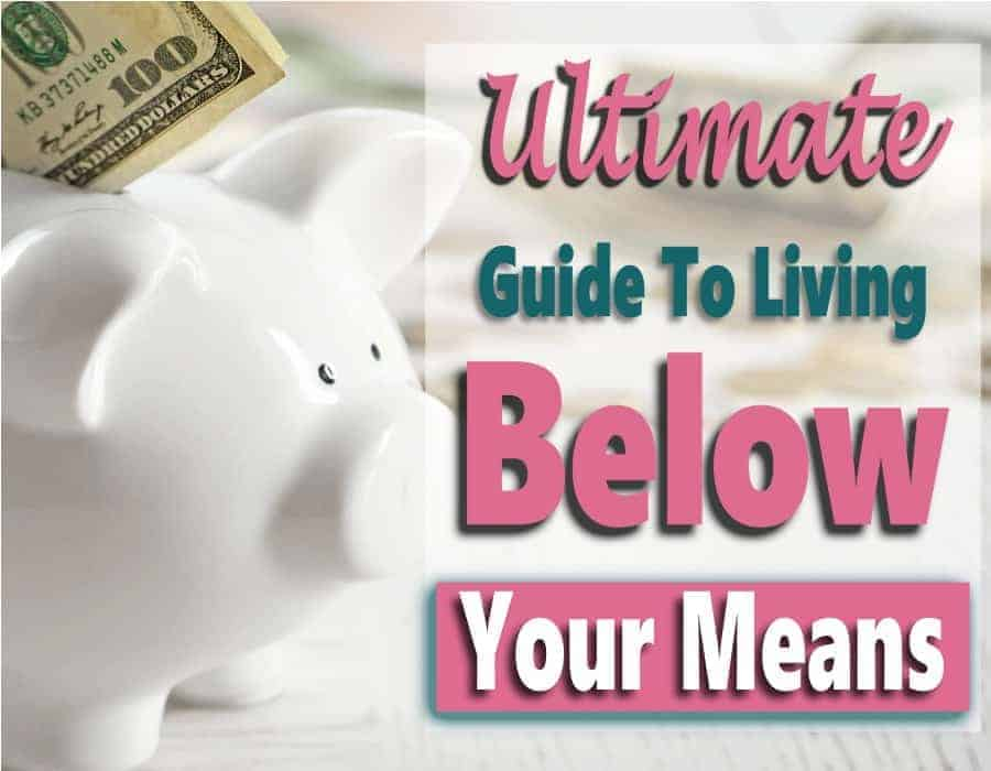 LIVING BELOW YOUR MEANS