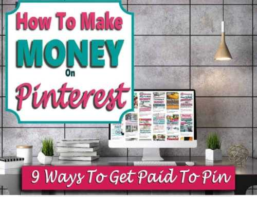How to Make Money On Pinterest ~ 9 Ways to Get Paid to Pin