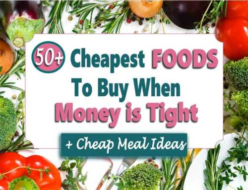 50+ Cheapest Foods To Buy On A Tight Budget + Meal Ideas