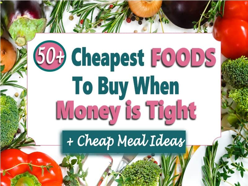 Cheapest Foods To Buy On A Tight Budget