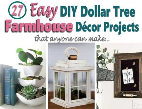 27 DIY Dollar Tree Farmhouse Decor Projects Anybody Can Make