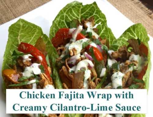 Chicken Fajita Wrap with Creamy Cilantro-Lime Sauce