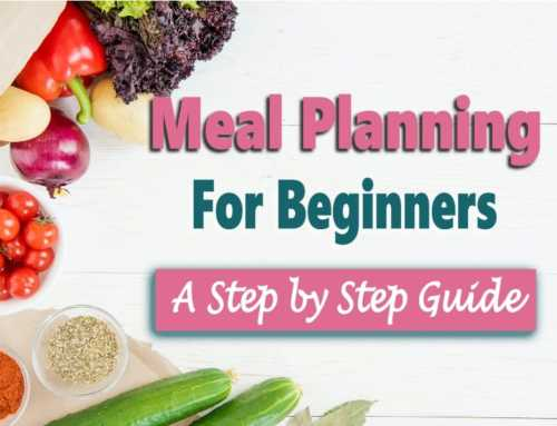 Meal Planning for Beginners: A Step by Step Guide to Getting Started
