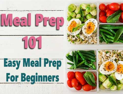 Meal prep 101: Easy Meal Prep for Beginners