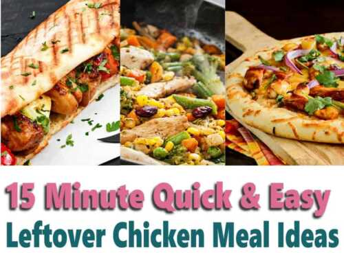 15 Minute Quick & Easy Leftover Chicken Recipe Ideas