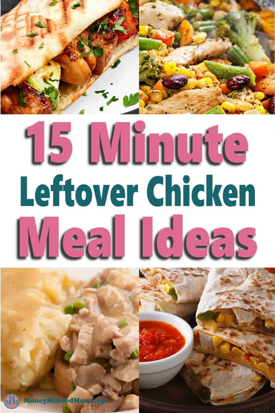 15 Minute Leftover Chicken Meal Ideas