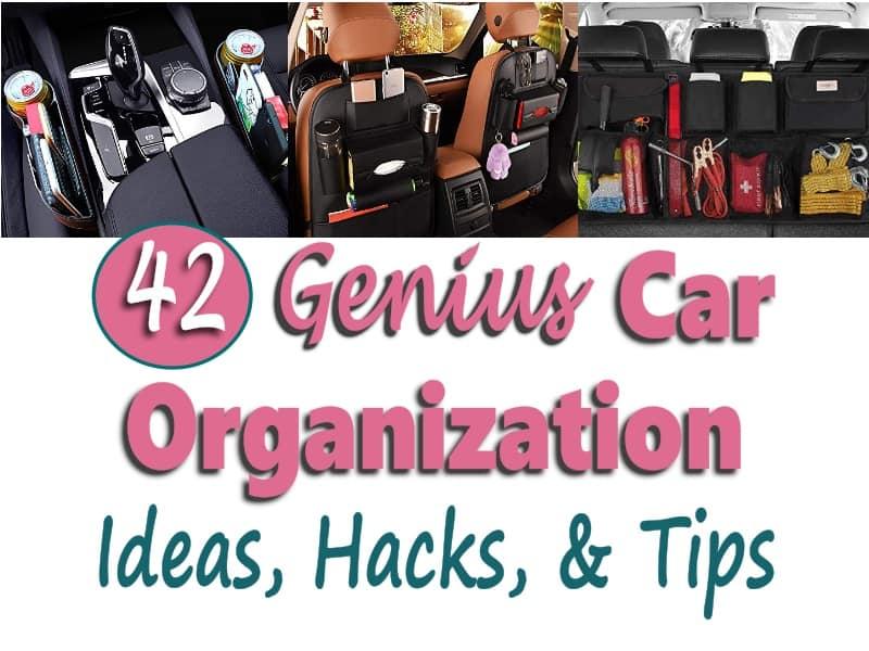 42 Genius Car Organization Ideas, Hacks, & Tips