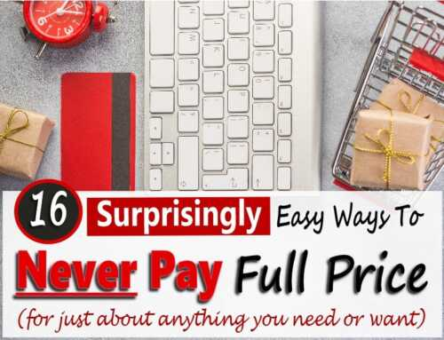 Never Pay Full Price For Anything ~ 16 Easy Tips (that anyone can do!)