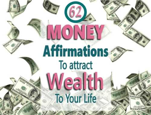 62 Money Affirmations To Attract Wealth & Financial Abundance To You