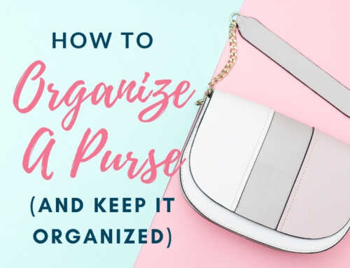 How To Organize A Purse (and keep it organized!)